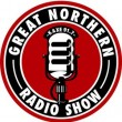 Listen to the Great Northern Radio Show