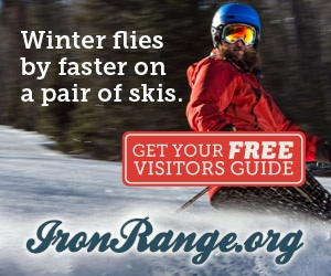 Winter flies by faster on a pair of skis. Get your free travel guide at ironrange.org.