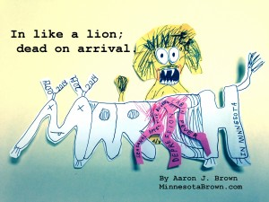 March: In Like a Lion ...