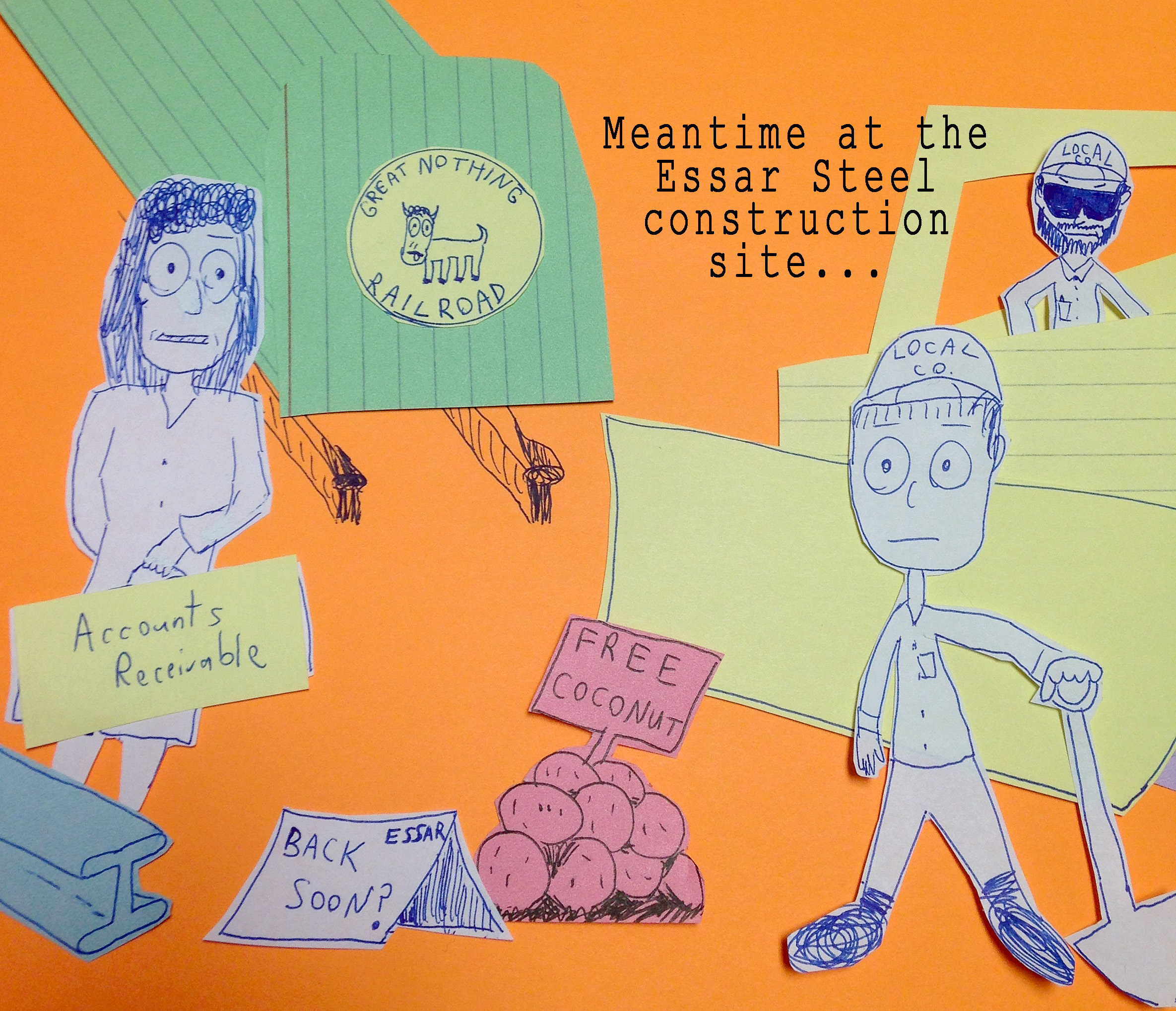 """Meantime at the Essar Steel Construction site"""