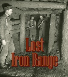 Lost Iron Range airs on WDSE/PBS North