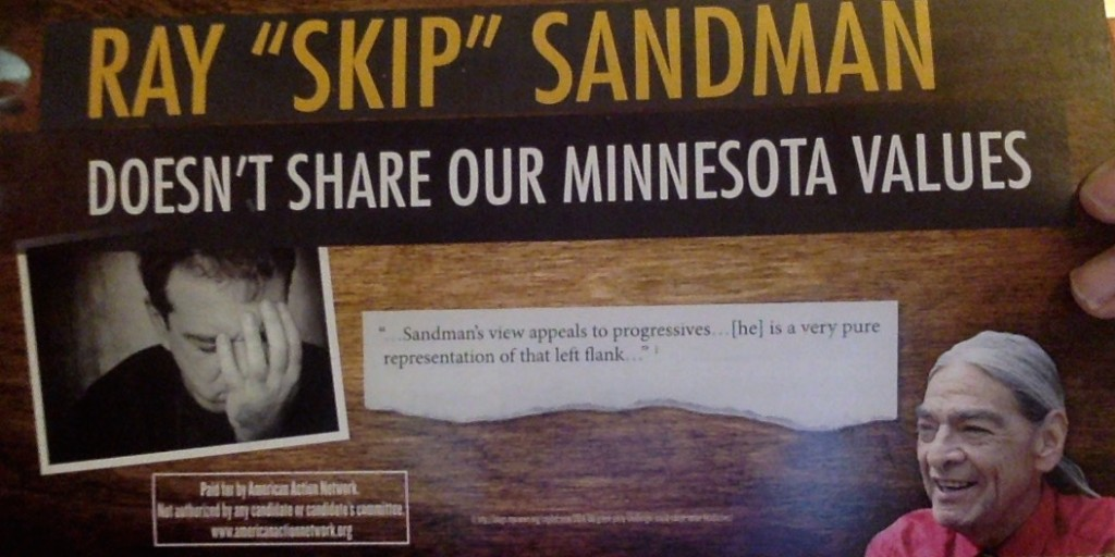 I received this mailer on Oct. 30. Ostensibly this is a political action group hit piece on MN-8 Green Party candidate Ray Sandman. But the wording is clearly designed to entice liberals to vote for Sandman instead of Nolan.