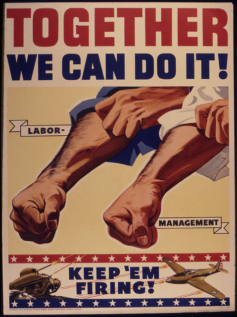 """Together We Can Do It! Labor. Management. Keep `Em Firing!"" from the U.S. National Archives' series: War Production Board (Record Group 179) Created by: Office for Emergency Management. War Production Board, (1942-1945). Creative Commons license"