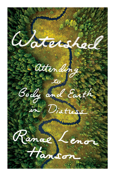 Watershed: Attending to Body and Earth in Distress